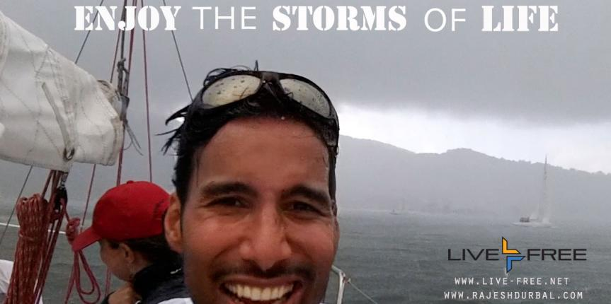 Enjoy the Storms In Life