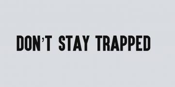 Don't Stay Trapped