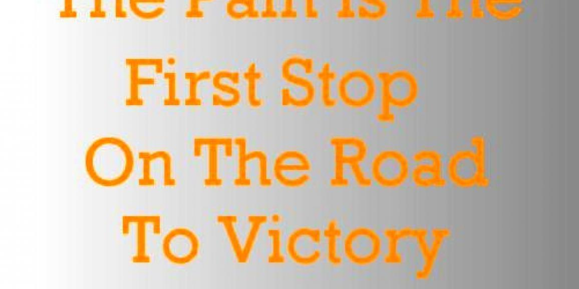In Pain There Is Victory