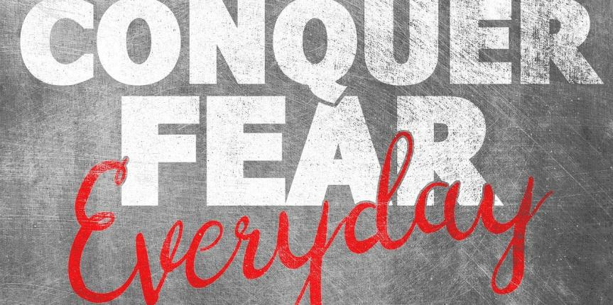 How to Turn Fear Into Fuel