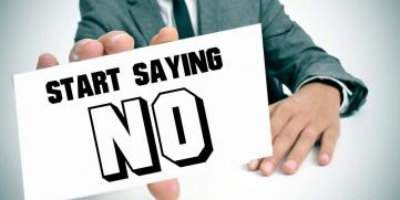 Start Saying NO. My life and my business got a lot better.